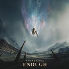 KDrew, Kayrae - Enough