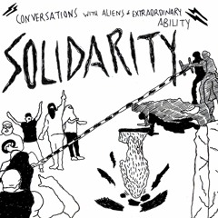 Practices of Solidarity w/ No More Later   ep. 2