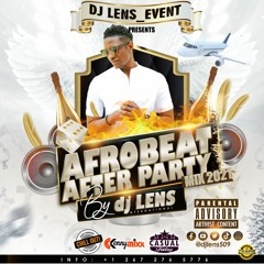 AFRO BEAT AFTER PARTY MIX 2021 BY [DJ LENS™] 🔥