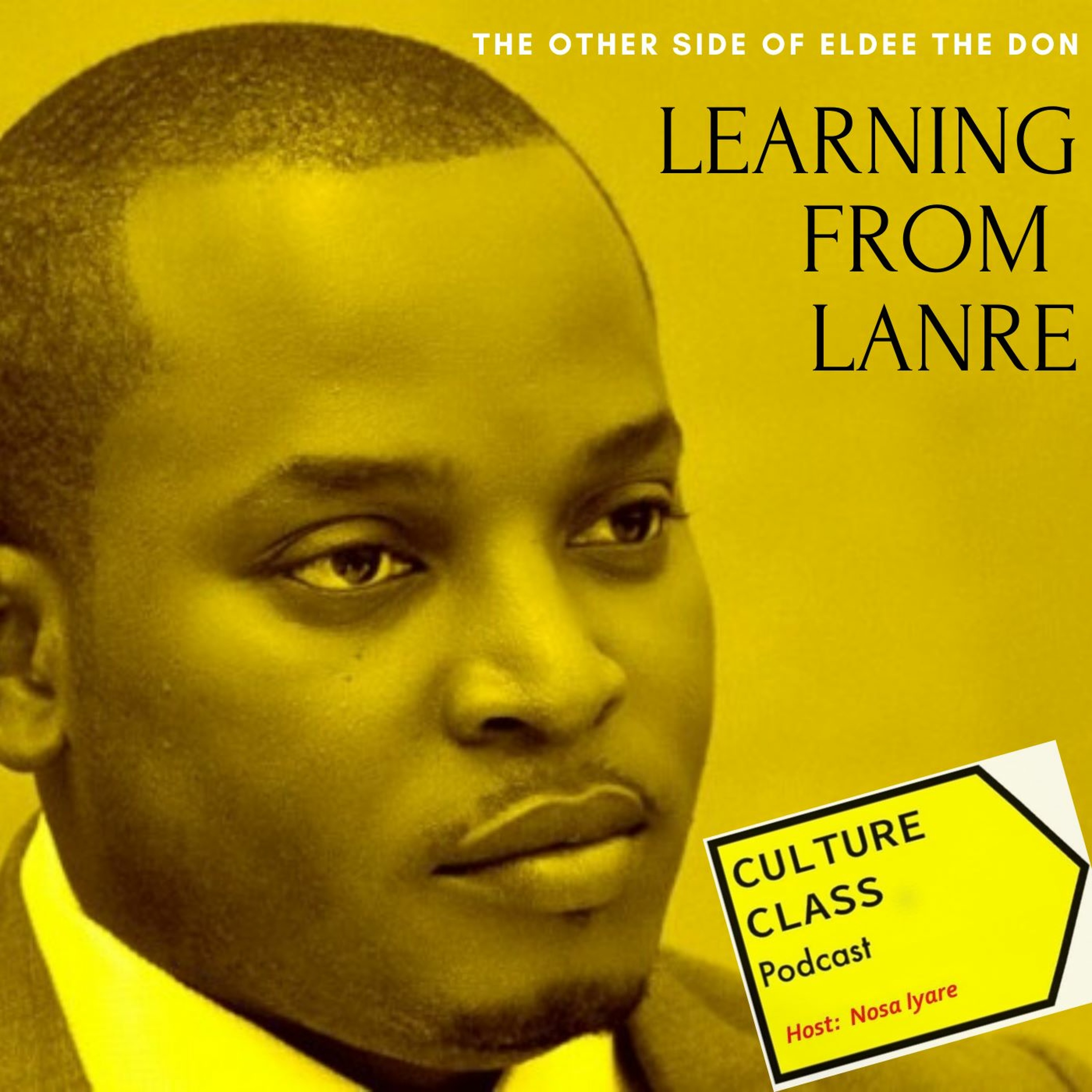Ep 073- Learning From Lanre (w/ Eldee The Don)