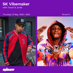 SK Vibemaker with Toosii & Jords - 13 May 2021