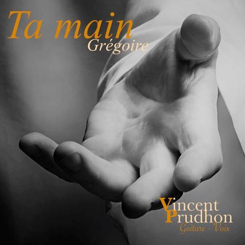 """Ta Main"" (GREGOIRE) - Cover Vincent Prudhon"