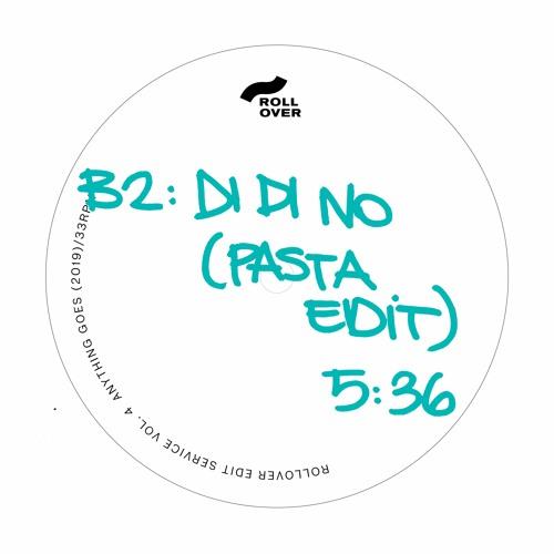 Di Di No (Pasta Edit)[ Anything Goes ]