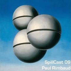 SpillCast 09 - Paul Rimbaud