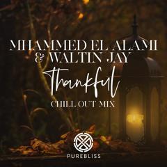 Mhammed El Alami & Waltin Jay - Thankful (Chillout Mix)