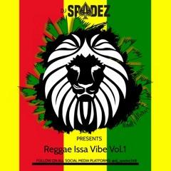 Reggae Is A Vibe!((CLEAN)) Vol.1  Mixed By Dj Spadez