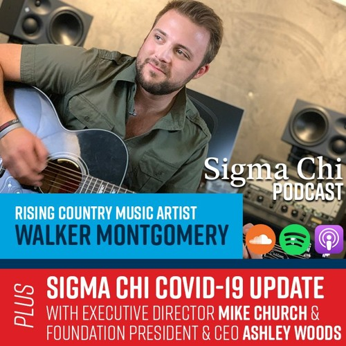 Sigma Chi Podcast — March 2020 (Walker Montgomery, Fraternity COVID-19 Update)