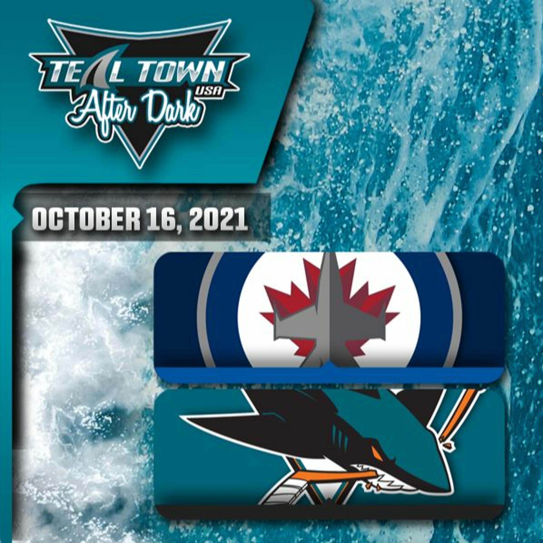 Winnipeg Jets vs San Jose Sharks - 10-16-2021 - Teal Town USA After Dark (Postgame)