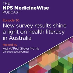 Episode 30: New survey results shine a light on health literacy in Australia