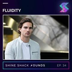 Shine Shack Sounds #034 - Fluidity