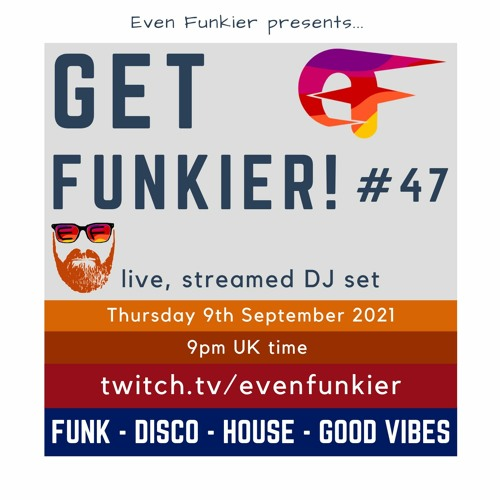 Get Funkier! #47 - 9th Sep 2021 (Livestream Recording)