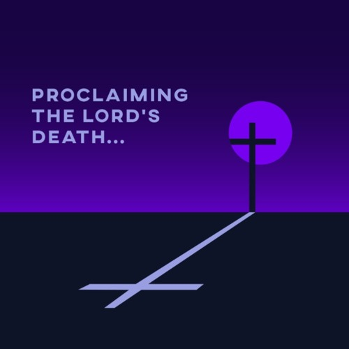 03/01/20 AM - Proclaiming The Lord's Death: He Became Sin For Us
