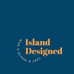 Island Designed - 4 - Growing Locally