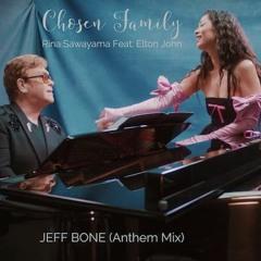 Rina Sawayama Feat. Elton John 'Chosen Family' - Jeff Bone (Anthem Mix)