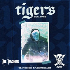 Bilal Wahib - Tigers (The Teacher & Crazykill Edit) (Free Download)