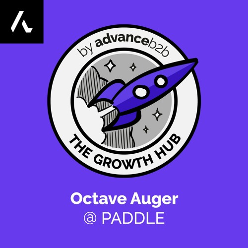 Octave Auger - VP Marketing at Paddle - Peek Inside The UK's Fastest Growing SaaS Company