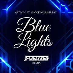 Native C Feat. Shocking Murray - Blue Lights (Remix)
