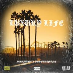 ZERXMANE X OBSCUREMANE - LUXURY LIFE