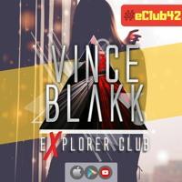Vince Blakk - Explorer Club (#eClub42)