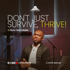 Don't Just Survive, thrive! - Pastor Temi Odejide - Sunday 29 August 2021