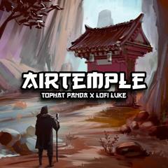 Air Temple - Tophat Panda x Lofi Luke