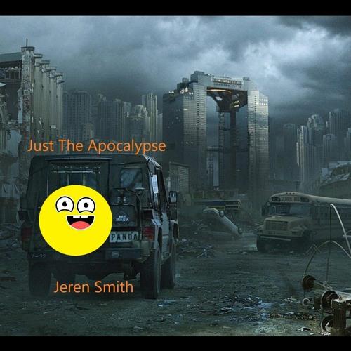 Just The Apocalypse
