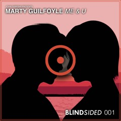 Marty Guilfoyle - Me & U (Radio Edit)