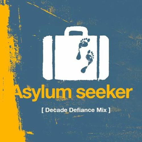 Asylum Seeker [ Decade Defiance Mix ]