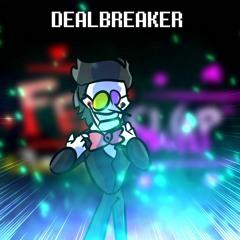 060 - Dealbreaker