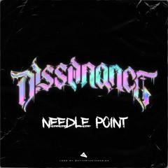 Dissonance - Needle Point [FREE DOWNLOAD]