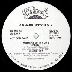 Inner Life - Moment Of My Life - A Kharrington Dub Mix