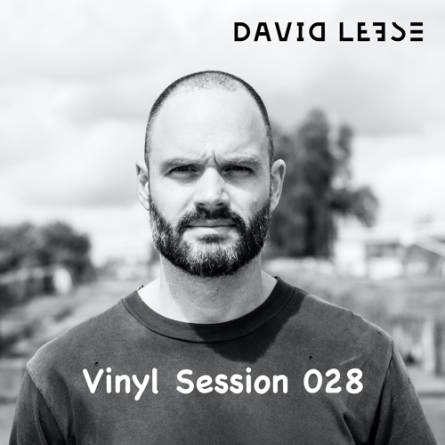 David Leese - Vinyl Session 028