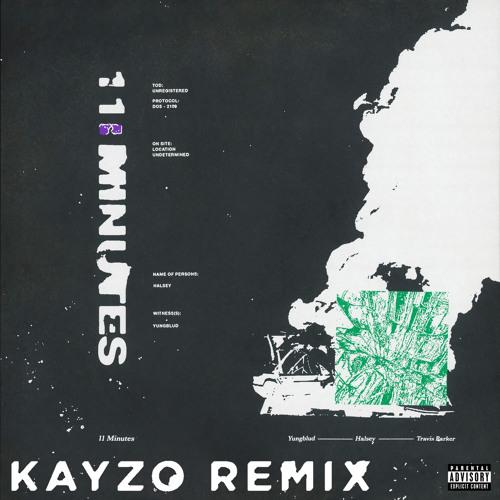 11 Minutes (feat. Travis Barker) (Kayzo Remix)