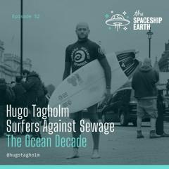 Episode 52 - Hugo Tagholm - Surfers Against Sewage - The Ocean Decade