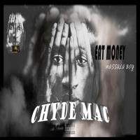 Chyde Mac - EAT MONEY(OFFIACIAL ÁUDIO)