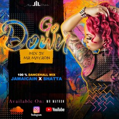 Dancehall Mix 2021 Go Down Mixtape by Mr Mayron