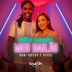 Dani Russo e Kekel  - Não Largo Meu Bailão