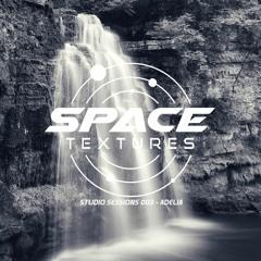 Space Textures Studio Sessions - 003 - Adelia