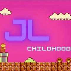Childhood - JL Remix