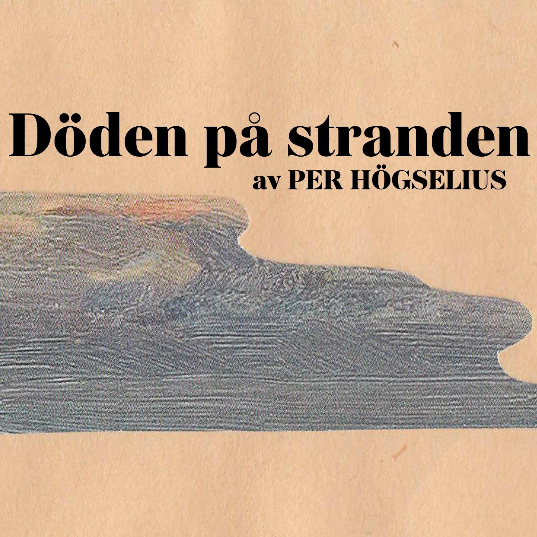 Anekdot essä #16 Döden på stranden – av Per Högselius