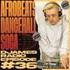 Download Afrobeats, Dancehall & Soca // DJames Radio Episode 36 Mp3