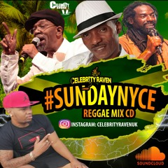 ★ SUNDAY NYCE ★ The 1000% Reggae Mix Cd - Mixed By Celebrityraven