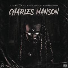Stain Blixky x Boss Blaze x DBO YMM x Billionaire Black - Charles Manson