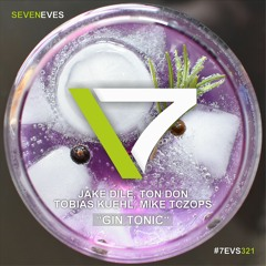 Jake Dile, Ton Don, Tobias Kuehl, Mike Tczops - Gin Tonic (7EVS321)