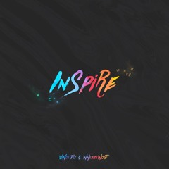 Vince Fly & Wheazewolf - Inspire