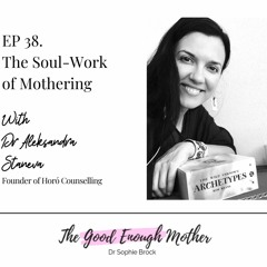 38. The Soul-Work of Mothering