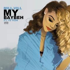 Mill-Vill Ft Te'Von - My BayBeh