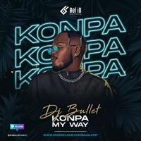 Konpa My Way 2021 Mix - Dj Bullet