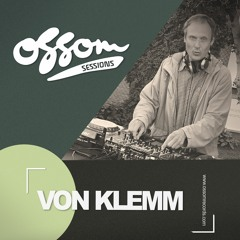 Ossom Sessions // 20.05.2021 // by Von Klemm