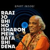 Download Raaz Jo Kuch Ho Isharon Mein Bata Bhi Dena | Rahat Indori Mp3